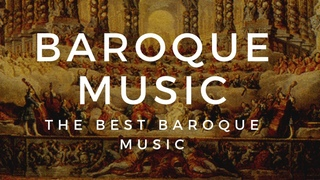 BAROQUE MUSIC FOR BRAIN POWER - HISTORY OF BAROQUE MUSIC, COMPOSERS