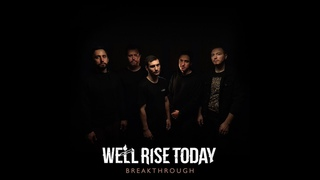 We'll Rise Today - Breakthrough (Official Music Video)