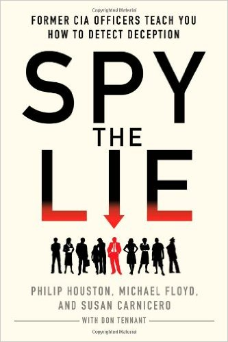 Spy the Lie: Former CIA Officers Teach You How to Detect Deception (by Philip Houston)