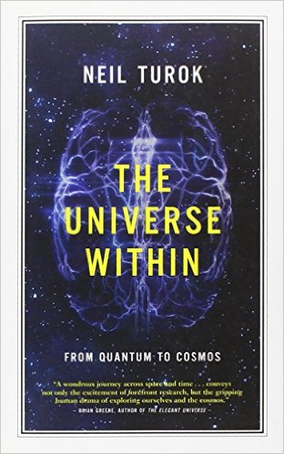 CBC Massey Lecture 2012: The Universe Within: From Quantum to Cosmos