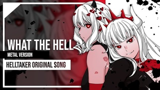 Helltaker Original - What the Hell (Metal Version) by Lollia, @OR3O & @Sleeping Forest feat. Friends
