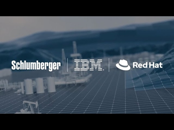 Schlumberger IBM and Red Hat Announce Major Hybrid Cloud Collaboration for the Energy Industry