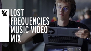 Lost Frequencies - Music Video Mix