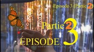 EPISODE 3 (Partie 2) C'EST CA QUI FERA TOMBER LES ELITES ET HOLLYWOOD...