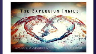 Kimberly and Alberto Rivera ft. Ruth Fazal - The Explosion Inside (Full Album 2014)