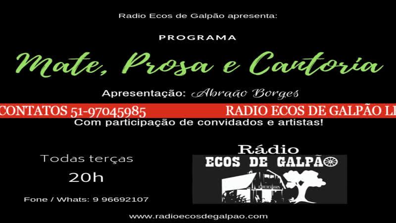 PROGRAMA MATE PROSA E CANTORIA AQUI NA RADIO ECOS DE GALPÃO
