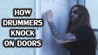 How Drummers Knock on Doors
