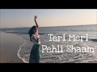 Teri Meri Pehli Shaam ft. Anuksha Shetty