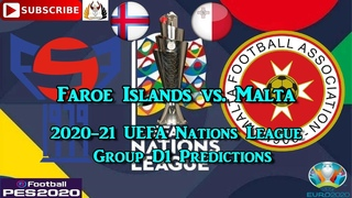 Faroe Islands vs. Malta | 2020-21 UEFA Nations League | Group D1 Predictions eFootball PES2020