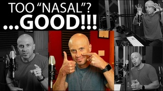 They (or I) Sound Too Nasal... PLEASE STOP SAYING THIS!! (Nasal is the key to GREAT singing!!)