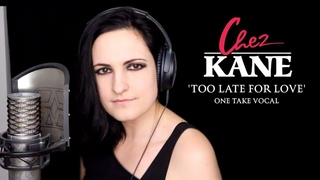 """Chez Kane - """"Too Late For Love"""" - One Take Vocal Performance"""