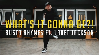 Busta Rhymes ft. Janet Jackson - What's It Gonna Be?! | Hip-hop choreography by Денис Сенькевич