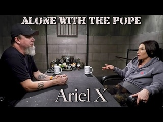 Alone With The Pope #12 - Ariel X