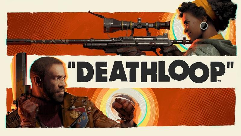 DEATHLOOP официальное видео игрового процесса с презентации PS5 добро пожаловать на Черный Риф