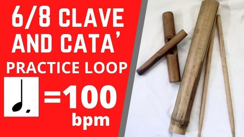 6 8 CLAVE w CATA' ♩ = 100 bpm PRACTICE LOOP PLAY ALONG Rumba
