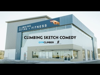 Climbing Dating + Fitness - A Climbing Sketch Comedy Series