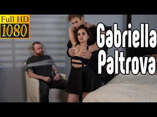 Gabriella Paltrova большие сиськи big tits [Трах, all sex, porn, big tits, Milf, инцест, порно blowjob brazzers секс анальное]