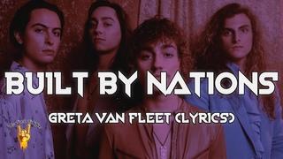 Greta Van Fleet - Built By Nations (Lyrics)