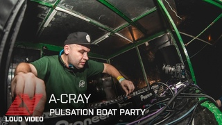 A-cray | Pulsation Boat Party