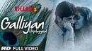 Galliyan Unplugged Full Video Song by Shraddha Kapoor Ek Villain Ankit Tiwari