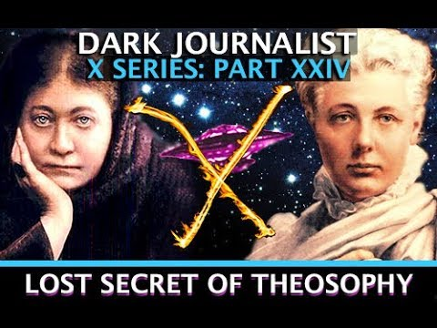DARK JOURNALIST X SERIES XXIV LOST SECRET OF THEOSOPHY MYSTERY UFO AIRSHIPS WALTER BOSLEY