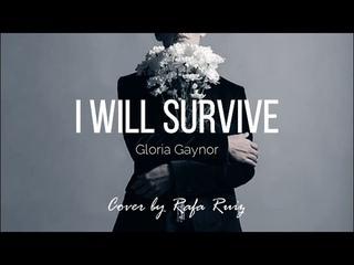 I WILL SURVIVE - Male Version (cover by Rafa Ruiz)