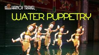 Bất ngờ với màn trình diễn múa rối nước đặc sắc khác truyền thống tại Hà Nội #hnp