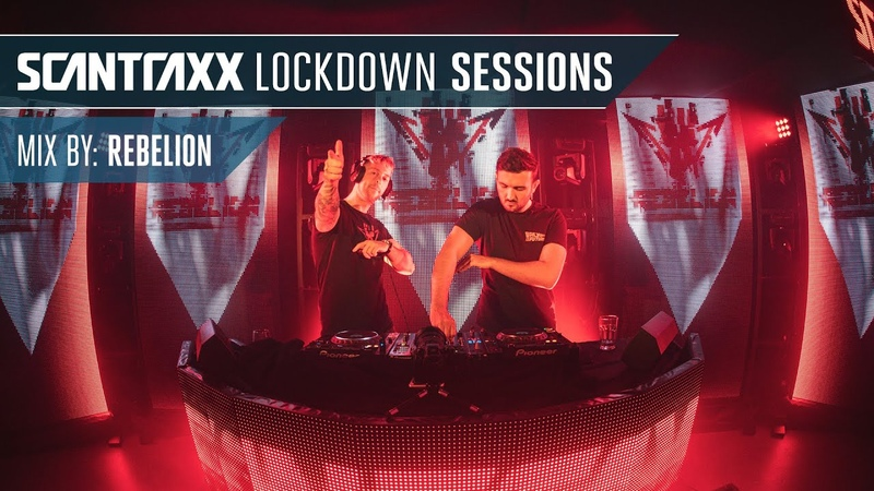 Scantraxx Lockdown Sessions with Rebelion Official Rebroadcast
