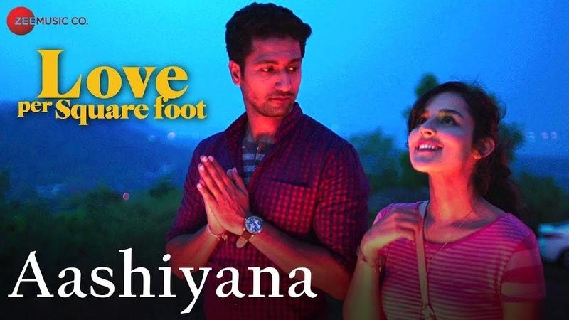 Aashiyana | Love Per Square Foot | Vicky Kaushal Angira Dhar | Altamas Faridi Tarannum Malik
