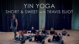 FULL Yin Yoga Short & Sweet Class (30min.) with Travis Eliot  - Flexibility & Beyond