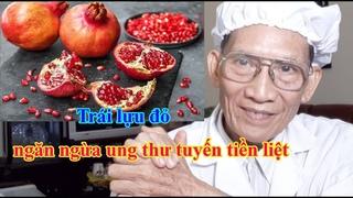 #ái lựu đỏ ngăn ngừa ung thư tuyến tiền liệt l  Nguyen Thieu Official