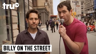 Billy on the Street - Would You Have Sex with Paul Rudd?