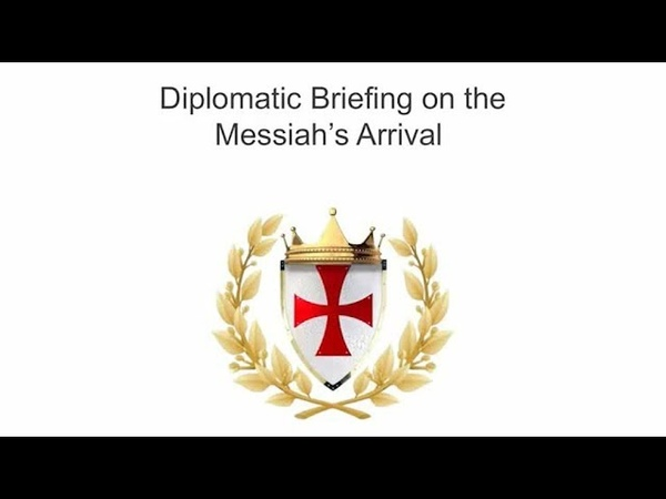 Diplomatic Briefing on the Messiah's Arrival