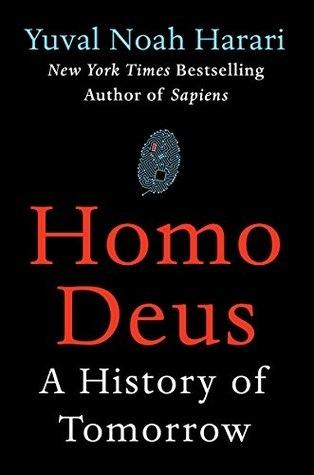 Homo Deus A Brief History of Tomorrow - Yuval Noah Harari