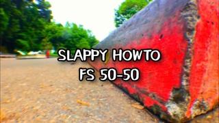 SLAPPY スラッピーHOWTO FS50-50