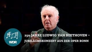 LIVE: 250 Jahre Ludwig van Beethoven – Jubiläumskonzert aus der Oper Bonn I Daniel Barenboim   WEDO