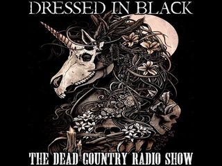 DRESSED IN BLACK   THE DEAD COUNTRY RADIO SHOW EP#3