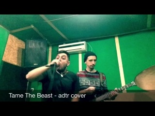Tame the beast - adtr cover