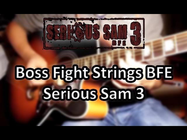 Boss Fight Strings BFE Serious Sam 3 [Guitar Cover] || MetalFortress