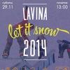 Let it Snow 2014! Открытие сезона в Лавине.
