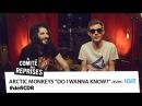 Arctic Monkeys Do I Wanna Know? cover - Comité Des Reprises - PV Nova et Waxx ft. Igit