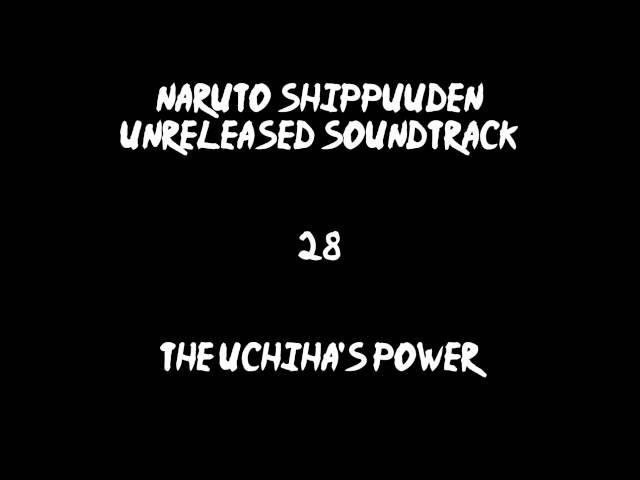 Naruto Shippuuden Unreleased Soundtrack The Uchiha's Power REDONE LQ Parts