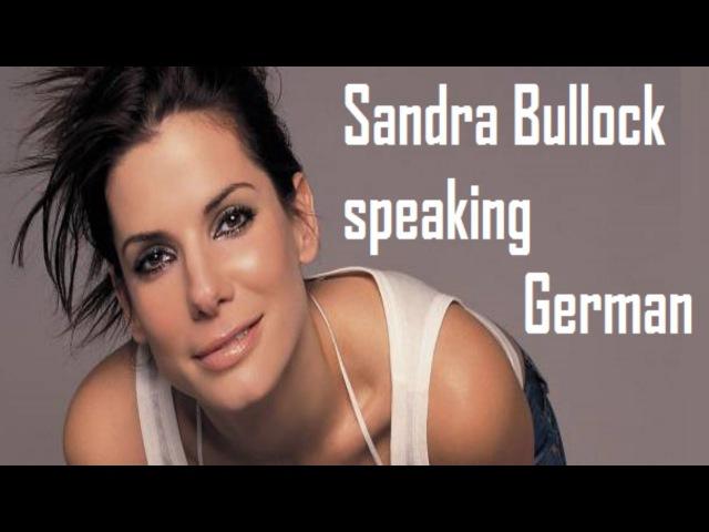 Sandra Bullock speaking German www.english-challenge.ru