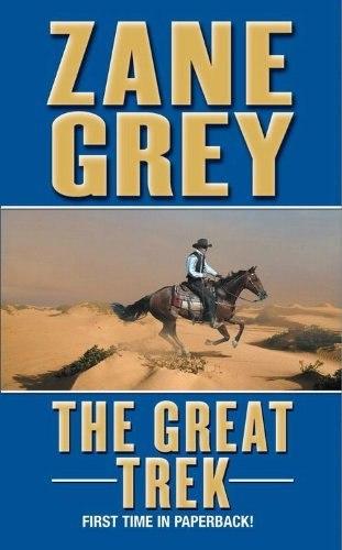 Zane Grey - The Great Trek