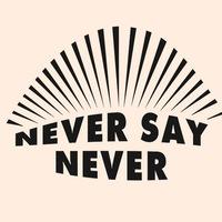 ~~~~~~~NeverSayNever~~~~~~~~
