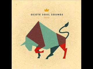 Ocote Soul Sounds • Taurus LP (2011)
