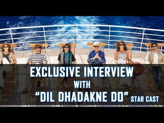 Watch Spl & Exclusive Interview With Star Cast Of Dil Dhadakne Do