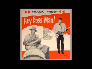 Frank Frost With The Night Hawks - Lucky To Be Living