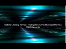 Gabriel I, Chaty, Tamez - Instigator (Chris Staropoli Remix)