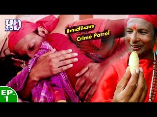 Indian Crime Patrol Dial 100 - इंडियन क्राइम पेट्रोल - Dhongi Baba - Episode 01 - 4th September,2016